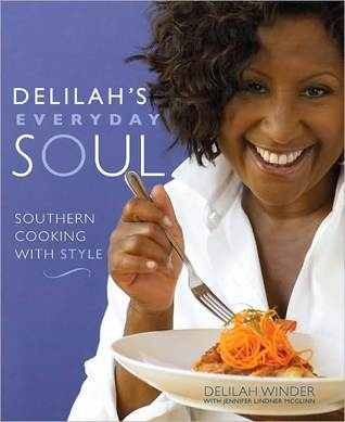 Delilahs Everyday Soul: Southern Cooking with Style Delilah Winder