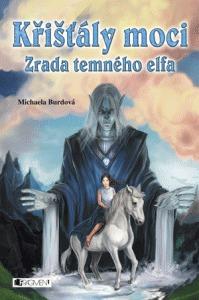 Zrada Temného elfa (Křišťály moci #1)