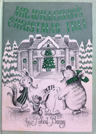 Mr. Willowbys Christmas Tree  by  Robert E. Barry