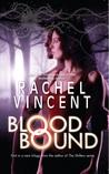 Blood Bound by Rachel Vincent