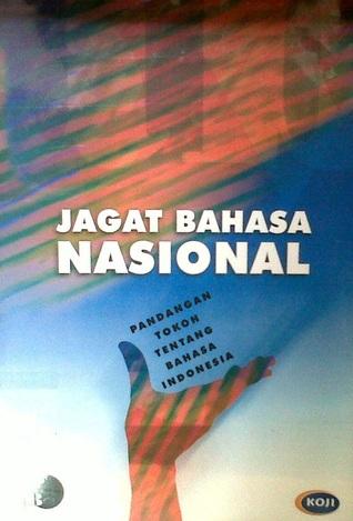 Jagat Bahasa Nasional: Pandangan Tokoh tentang Bahasa Indonesia P. Hasudungan Sirait