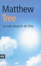 La vida després de Déu Matthew Tree