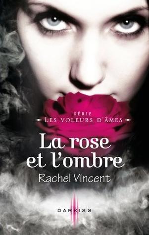 La rose et l'ombre (2011) by Rachel Vincent
