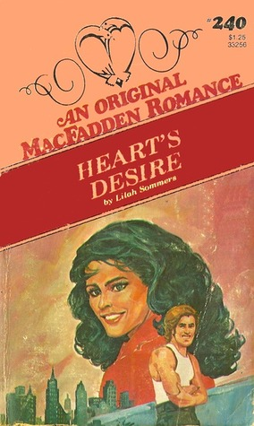 Hearts Desire (MacFadden Romance, #240)  by  Lilah Sommers
