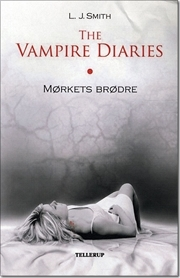 Mørkets brødre (The Vampire Diaries, #1)