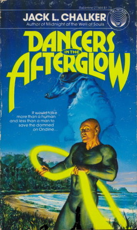 Dancers in the Afterglow - Jack L. Chalker