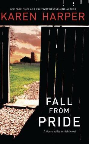 Fall from Pride (A Home Valley Amish Novel) Karen Harper
