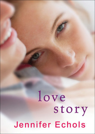 Teenage Love Quotes Goodreads : Love Story by Jennifer Echols Reviews, Discussion, Bookclubs ...