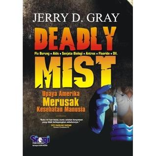 Deadly Mist: Upaya Amerika Merusak Kesehatan Manusia (2009)