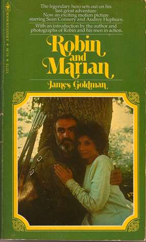 Robin and Marian  by  James Goldman
