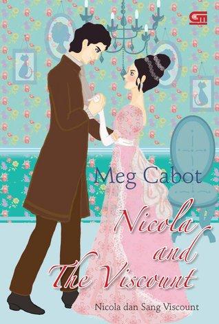 Nicola and the Viscount: Nicola dan Sang Viscount Meg Cabot