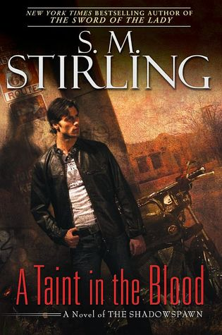 Book Review: S.M. Stirling's A Taint in the Blood