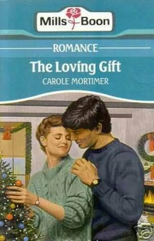 The Loving Gift Carole Mortimer