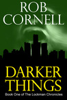 Darker Things (The Lockman Chronicles, #1)