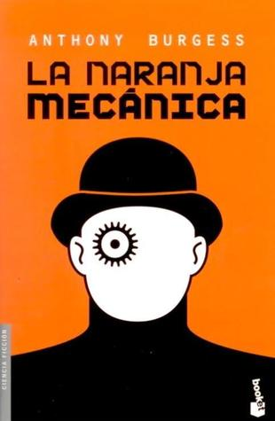 La naranja mecánica Anthony Burgess libro