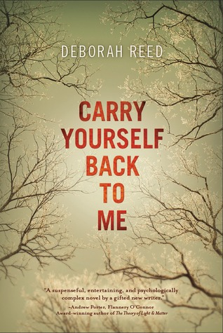 Carry Yourself Back to Me (2011) by Deborah  Reed