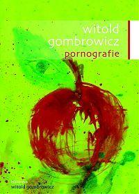 Pornografie  by  Witold Gombrowicz