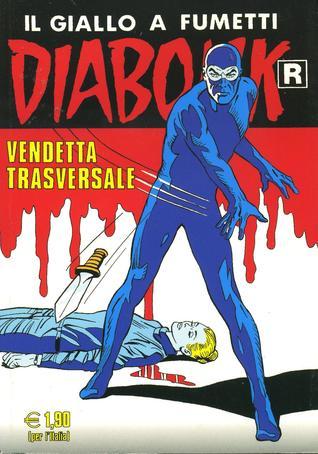 Diabolik R n. 533: Vendetta trasversale  by  Angela Giussani