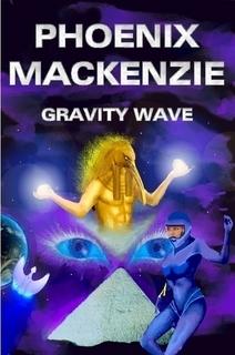 Gravity Wave  by  Phoenix MacKenzie