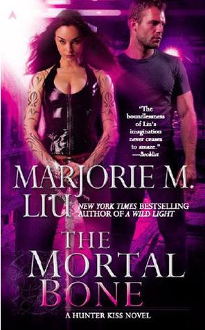 Book Review: Marjorie M. Liu's Mortal Bone