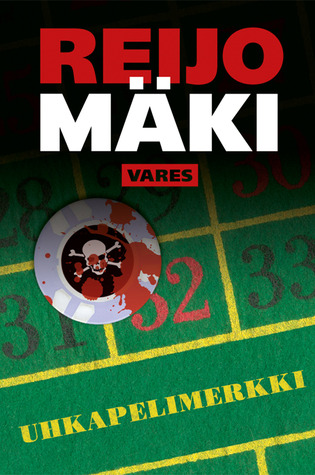 Uhkapelimerkki (Vares, #18)  by  Reijo Mäki