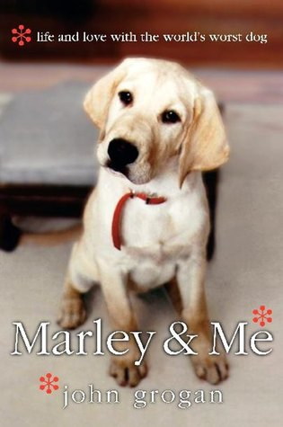 Marley and Me: Life and Love With the World's Worst Dog (Hardcover)