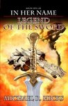 Legend of the Sword (In Her Name: The Last War, #2)