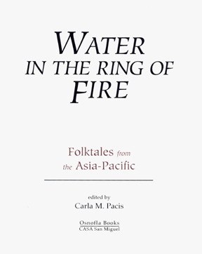 Water in the Ring of Fire: Folktales from the Asia-Pacific  by  Carla M. Pacis
