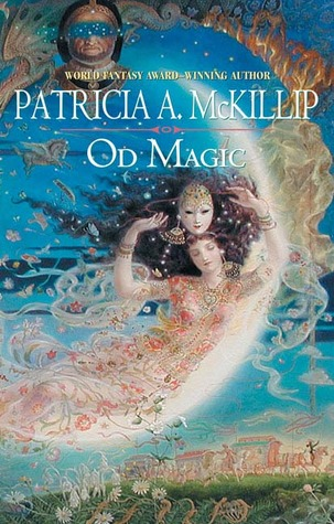 Book Review: Patricia A. McKillip's Od Magic