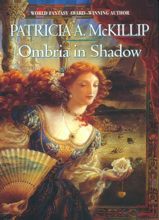 Book Review: Patricia A. McKillip's Ombria in Shadow
