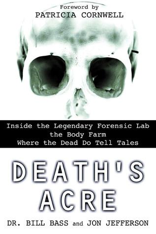 Death's Acre -  Dr. William Bass, Jon Jefferson