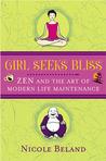 Girls Seek Bliss: Zen and the Art of Modern Life Maintenance
