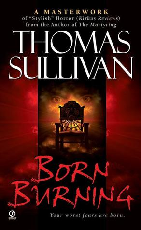 Born Burning  by Thomas Sullivan  />