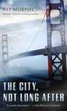 The City, Not Long After by Pat Murphy