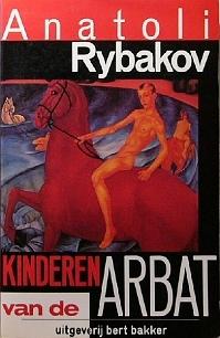 Kinderen van de Arbat (Arbat tetralogy #1) Anatoli Rybakov
