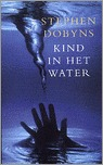 Kind in het water  by  Stephen Dobyns