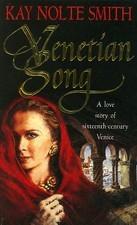 Venetian Song  by  Kay Nolte Smith
