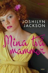 Mina två mammor  by  Joshilyn Jackson