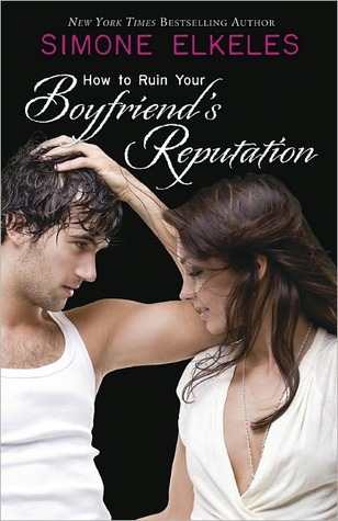How to Ruin Your Boyfriend's Reputation Simone Elkeles