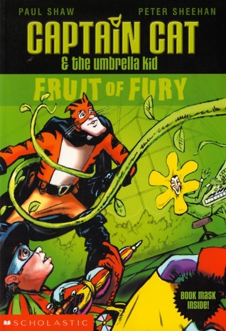 Fruit of Fury (Captain Cat and the Umbrella Kid, #1)  by  Paul J. Shaw