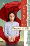Dragons of Silk (Golden Mountain Chronicles, #10)