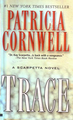 Book Review: Trace by Patricia Cornwell