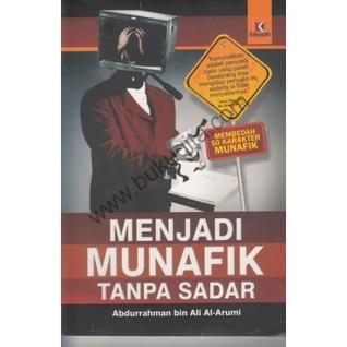 Menjadi munafik tanpa sadar Abdurrahman Bin Ali Al-Arumi