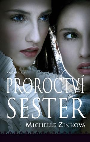 Proroctví sester (Proroctví sester, #1)
