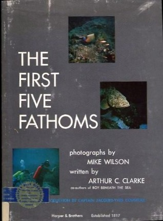The First Five Fathoms Arthur C. Clarke