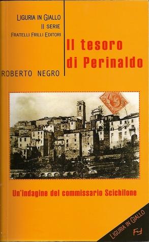 Il tesoro di Perinaldo - Unindagine del commissario Scichilone  by  Roberto Negro