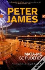 Mata-me, Se Puderes (Roy Grace, #3) Peter James