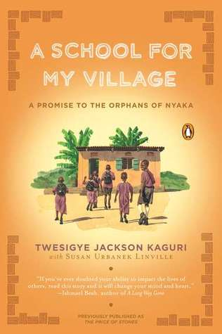 A School for My Village: A Promise to the Orphans of Nyaka (2011)