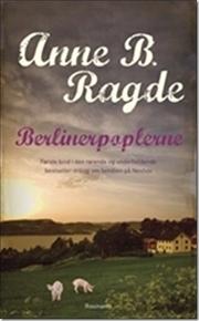 Berlinerpoplerne  by  Anne B. Ragde