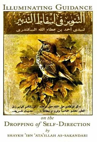 Illuminating Guidance on the Dropping of Self-Direction أحمد بن عطاء الله السكندري